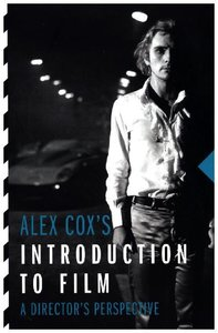 Alex Cox\'s Introduction to Film