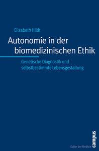 Autonomie in der biomedizinischen Ethik