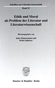 Ethik und Moral als Problem der Literatur und Literaturwissensch