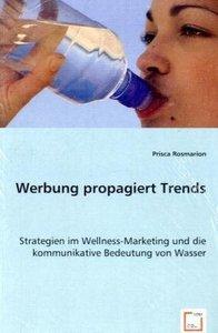 Werbung propagiert Trends