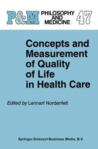 Concepts and Measurement of Quality of Life in Health Care