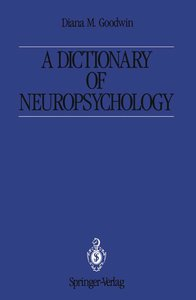A Dictionary of Neuropsychology