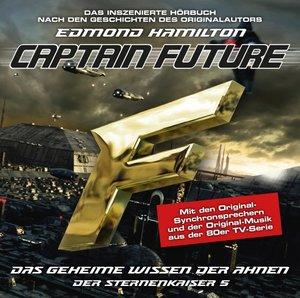 Captain Future - Der Sternenkaiser: Das geheime Wissen der Ahnen