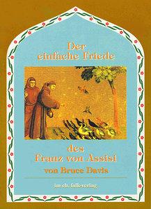 Der einfache Friede des Franz von Assisi