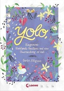 Yolo, Kaugummi-Knoblauch-Vanilleeis und eine Überraschung zu vie