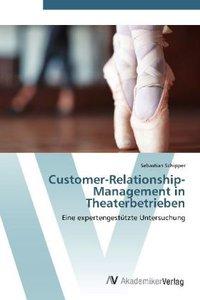 Customer-Relationship-Management in Theaterbetrieben