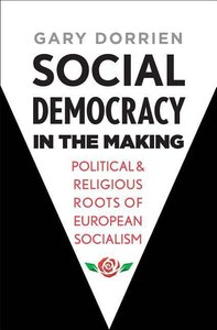 Social Democracy in the Making: Political and Religious Roots of