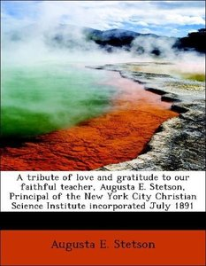 A tribute of love and gratitude to our faithful teacher, Augusta