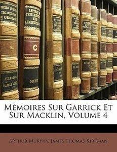 Mémoires Sur Garrick Et Sur Macklin, Volume 4