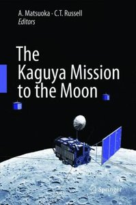 The Kaguya Mission to the Moon