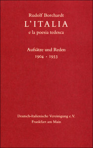 L' Italia e la poesia tedesca. Aufsätze und Reden in italienisch