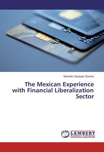 The Mexican Experience with Financial Liberalization Sector