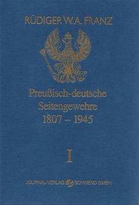 Preussisch-deutsche Seitengewehre 1807-1945 Band I