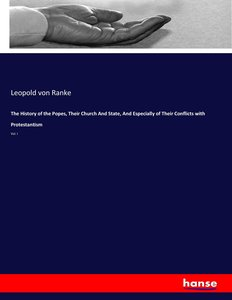 The History of the Popes, Their Church And State, And Especially