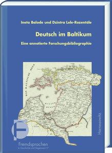 Deutsch im Baltikum. Eine annotierte Forschungsbibliographie