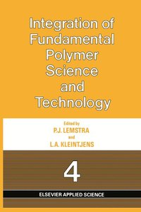Integration of Fundamental Polymer Science and Technology-4
