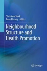 Neighbourhood Structure and Health Promotion