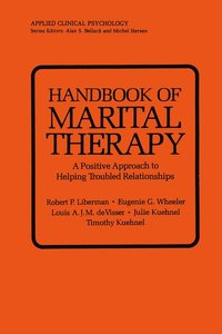 Handbook of Marital Therapy: A Positive Approach to Helping Trou