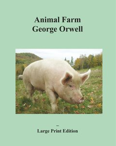 Animal Farm - Large Print Edition
