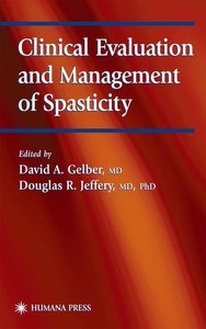 Clinical Evaluation and Management of Spasticity