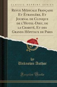 Revue Médicale Française Et Étrangère, Et Journal de Clinique de