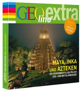Inka, Maya und Azteken - Die geheimnisvollen Völker Süd- und Mit