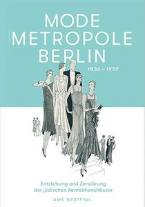 Fashion Metropolis Berlin 1836 - 1939