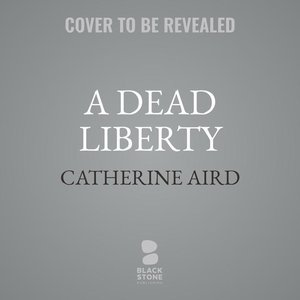 A Dead Liberty: A Sloan and Crosby Mystery
