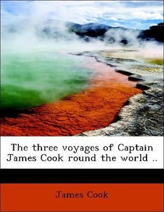 The three voyages of Captain James Cook round the world ..