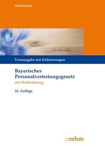 Bayerisches Personalvertretungsgesetz mit Wahlordnung