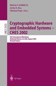 Cryptographic Hardware and Embedded Systems - CHES 2002