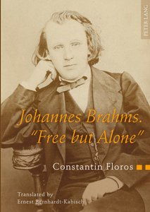 Johannes Brahms. «Free but Alone»