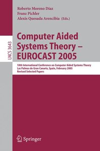 Computer Aided Systems Theory - EUROCAST 2005
