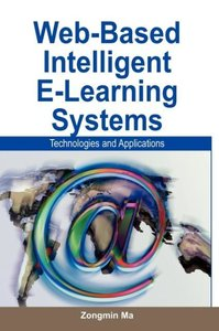 Web-Based Intelligent E-Learning Systems: Technologies and Appli