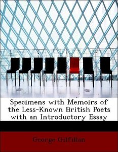 Specimens with Memoirs of the Less-Known British Poets with an I