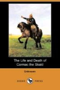 The Life and Death of Cormac the Skald (Dodo Press)