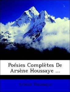 Poésies Complètes De Arsène Houssaye ...