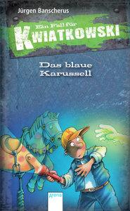 Ein Fall für Kwiatkowski. Das blaue Karussell