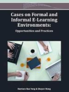 Cases on Formal and Informal E-Learning Environments: Opportunit