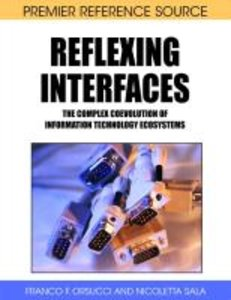 Reflexing Interfaces: The Complex Coevolution of Information Tec