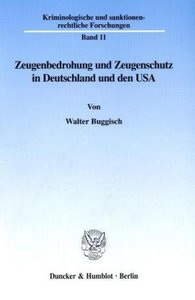 Zeugenbedrohung und Zeugenschutz in Deutschland und den USA