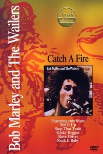 Catch A Fire (Classic Albums)
