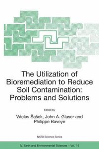 The Utilization of Bioremediation to Reduce Soil Contamination: