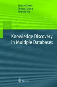 Knowledge Discovery in Multiple Databases