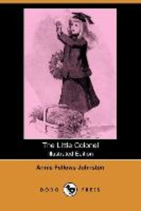 The Little Colonel (Illustrated Edition) (Dodo Press)