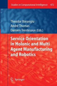 Service Orientation in Holonic and Multi Agent Manufacturing and