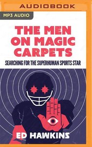 The Men on Magic Carpets: Searching for the Superhuman Sports St