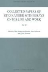 Collected Papers of Stig Kanger with Essays on his Life and Work