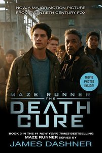 Maze Runner 3. The Death Cure. Movie Tie-In