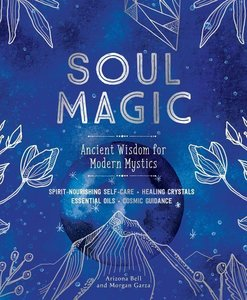 The Essential Mystic: Modern Self-Care with Healing Crystals, Sp